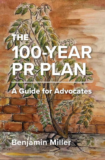 The 100-Year PR Plan by Benjamin Miller